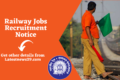 Railway jobs – Apply for Apprentice, Resident, Clerk and other Posts Detailed
