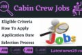 Cabin Crew Jobs – Eligibility, Selection Process And More Precious Details Now